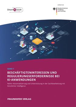 Beschäftigteninteressen und Regulierungserfordernisse bei KI-Anwendungen. von Hermes,  Adrian, Hoppe,  Markus