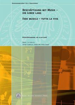 Beschäftigung mit Musik – ein Leben lang Fare musica – tutta la vita von Comploi,  Franz, Mitterrutzner,  Emma