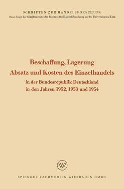 Beschaffung, Lagerung, Absatz und Kosten des Einzelhandels von Seÿffert,  Rudolf