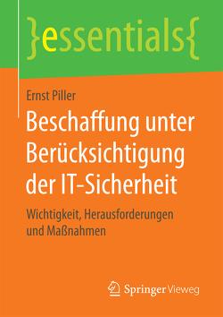 Beschaffung unter Berücksichtigung der IT-Sicherheit von Piller,  Ernst