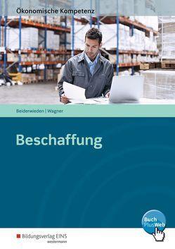 Ökonomische Kompetenz / Beschaffung von Beiderwieden,  Arndt, Wagner,  Michael