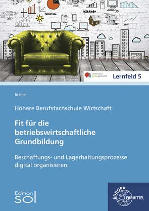 Beschaffungs- und Lagerhaltungsprozesse digital organisieren von Aubertin,  Barbara, Brämer,  Ulrike