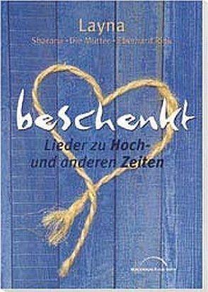 beschenkt (Chorausgabe)* von Buchholz,  Martin, Deiß,  Wolfgang, Eichholz,  Thea, Müller,  Bernd-Martin, Rink,  Eberhard, Schnarr,  Christian