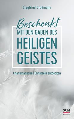 Beschenkt mit den Gaben des Heiligen Geistes von Großmann,  Siegfried