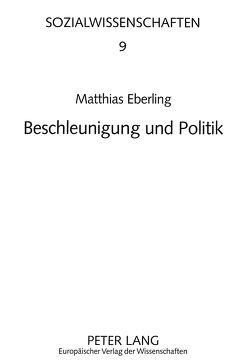 Beschleunigung und Politik von Eberling,  Matthias