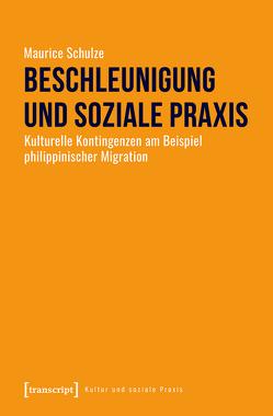 Beschleunigung und soziale Praxis von Schulze,  Maurice