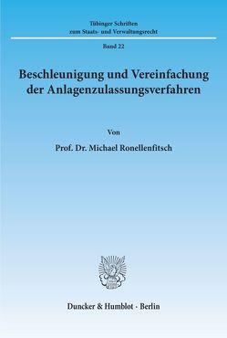 Beschleunigung und Vereinfachung der Anlagenzulassungsverfahren. von Ronellenfitsch,  Michael