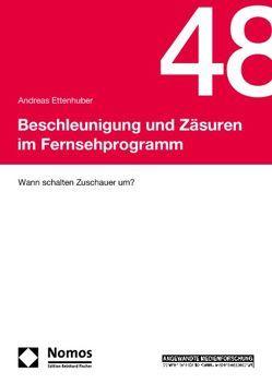 Beschleunigung und Zäsuren im Fernsehprogramm von Ettenhuber,  Andreas