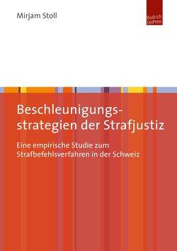 Beschleunigungsstrategien der Strafjustiz von Stoll,  Mirjam