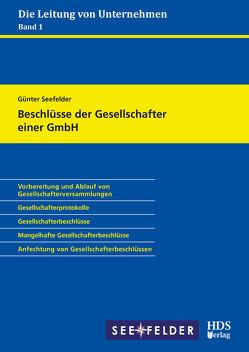 Beschlüsse der Gesellschafter einer GmbH von Seefelder,  Günter