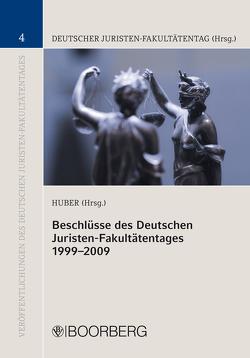 Beschlüsse des Deutschen Juristen-Fakultätentages 1999-2009 von Huber,  Peter M.