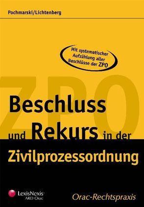 Beschluss und Rekurs in der Zivilprozessordnung von Lichtenberg,  Christoph, Pochmarski,  Konstantin