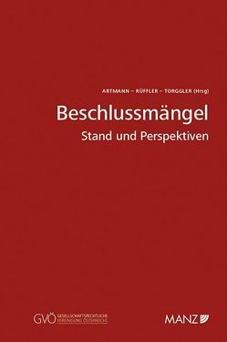 Beschlussmängel von Artmann,  Eveline, Rüffler,  Friedrich, Torggler,  Ulrich