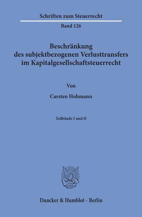Beschränkung des subjektbezogenen Verlusttransfers im Kapitalgesellschaftsteuerrecht. von Hohmann,  Carsten