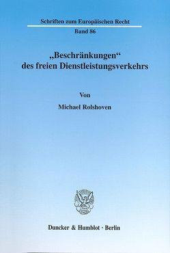"""""""Beschränkungen"""" des freien Dienstleistungsverkehrs. von Rolshoven,  Michael"""