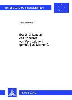 Beschränkungen des Schutzes von Kennzeichen gemäß § 23 MarkenG von Traumann,  Julia