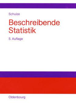 Beschreibende Statistik von Schulze,  Peter M.
