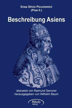Beschreibung Asiens von Baum,  Wilhelm, Pius II, Senoner,  Raimund