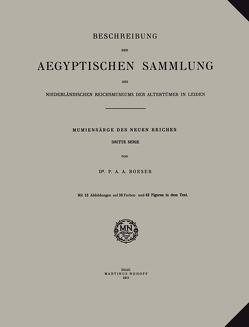 Beschreibung der Aegyptischen Sammlung des Niederländischen Reichsmuseums der Altertümer in Leiden von Boeser,  P.A.A.