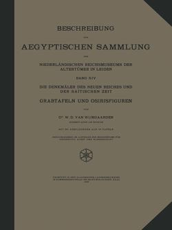 Beschreibung der Aegyptischen Sammlung des Niederländischen Reichsmuseums der Altertümer in Leiden von Wijngaarden,  W. D. Van