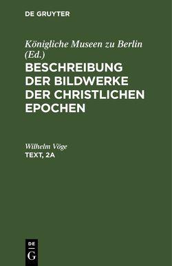 Beschreibung der Bildwerke der christlichen Epochen. Die Elfenbeinbildwerke / Text von Vöge,  Wilhelm