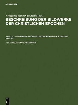 Beschreibung der Bildwerke der christlichen Epochen. Die italienischen… / Reliefs und Plaketten von Goldschmidt,  Fritz