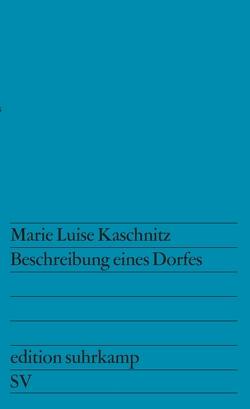 Beschreibung eines Dorfes von Fritz,  Walter Helmut, Kaschnitz,  Marie Luise