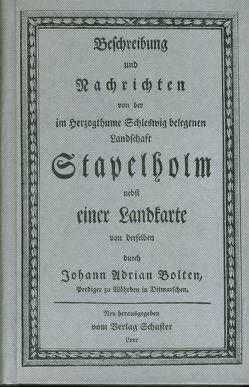 Beschreibung und Nachrichten von der im Herzogthume Schleswig belegenen Landschaft Stapelholm nebst einer Landkarte von derselben von Bolten,  Johann A