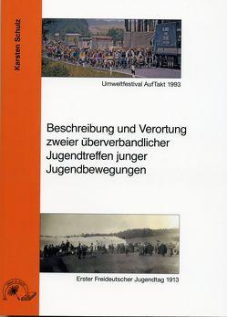 Beschreibung und Verortung zweier überverbandlicher Jugentreffen junger Jugendbewegungnen von Schulz,  Karsten