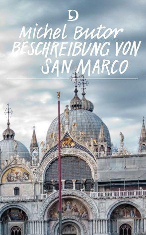 Beschreibung von San Marco von Butor,  Michel, Moysich,  Helmut, Ortheil,  Hanns-Josef