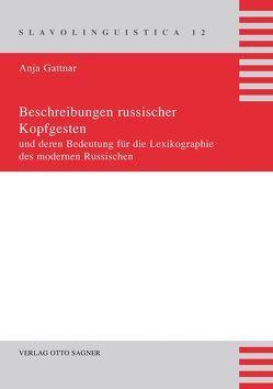 Beschreibungen russischer Kopfgesten und deren Bedeutung für die Lexikographie des modernen Russischen von Gattnar,  Anja