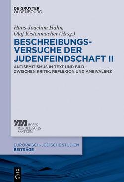 Beschreibungsversuche der Judenfeindschaft II von Hahn,  Hans-Joachim, Kistenmacher,  Olaf