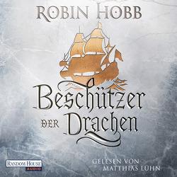 Beschützer der Drachen von Hobb,  Robin, Lühn,  Matthias, Schumacher,  Rainer
