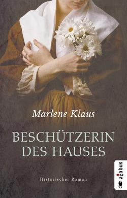 Beschützerin des Hauses (Neuauflage) von Klaus,  Marlene