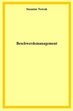 Beschwerdemanagement von Nowak,  Susanne