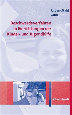 Beschwerdeverfahren in Einrichtungen der Kinder- und Jugendhilfe von Jann,  Nina, Urban-Stahl,  Ulrike