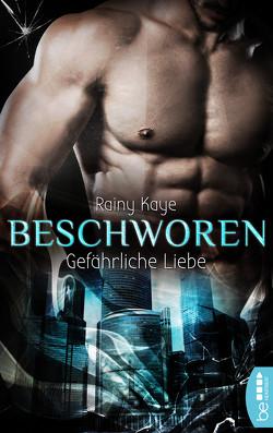 Beschworen – Gefährliche Liebe von Czech,  Winfried, Kaye,  Rainy