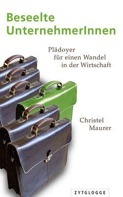Beseelte UnternehmerInnen von Maurer,  Christel