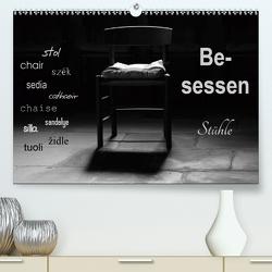 Besessen – Stühle (Premium, hochwertiger DIN A2 Wandkalender 2020, Kunstdruck in Hochglanz) von Flori0