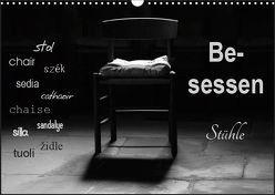 Besessen – Stühle (Wandkalender 2019 DIN A3 quer)