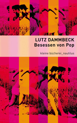 Besessen von Pop von Dammbeck,  Lutz