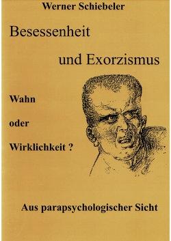 Besessenheit und Exorzismus von Schiebeler,  Werner