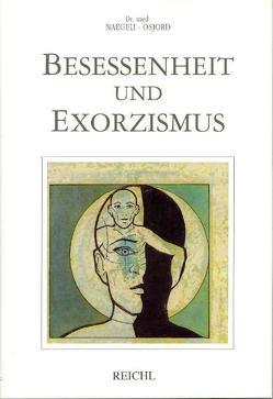 Besessenheit und Exorzismus von Heintschel-Heinegg,  Aglaja, Naegeli-Osjord,  Hans