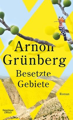 Besetzte Gebiete von Grünberg,  Arnon, Kersten,  Rainer
