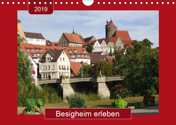 Besigheim erleben (Wandkalender 2019 DIN A4 quer) von Keller,  Angelika