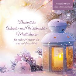 Besinnliche Advents- und Weihnachts-Meditationen von Philipp,  Feichtinger, Schirmohammadi,  Abbas