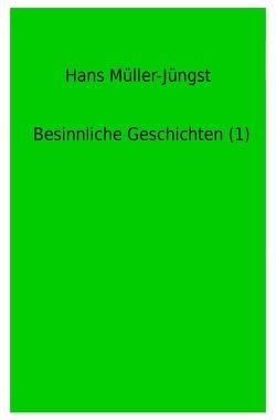 Besinnliche Geschichten (1) von Müller-Jüngst,  Hans