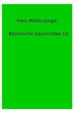 Besinnliche Geschichten (2) von Müller-Jüngst,  Hans