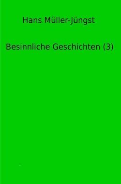 Besinnliche Geschichten / Besinnliche Geschichten (3) von Müller-Jüngst,  Hans