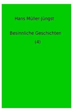 Besinnliche Geschichten / Besinnliche Geschichten (4) von Müller-Jüngst,  Hans
